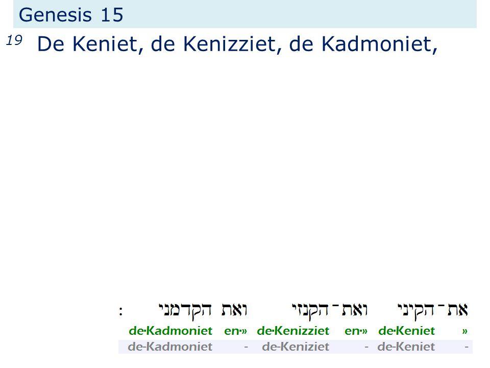 Genesis 15 19 De Keniet, de Kenizziet, de Kadmoniet,