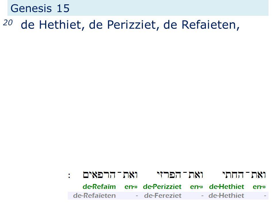 Genesis 15 20 de Hethiet, de Perizziet, de Refaieten,