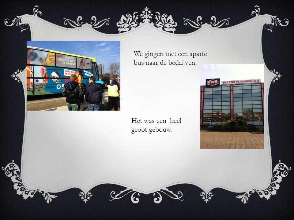 We gingen met een aparte bus naar de bedrijven. Het was een heel groot gebouw.