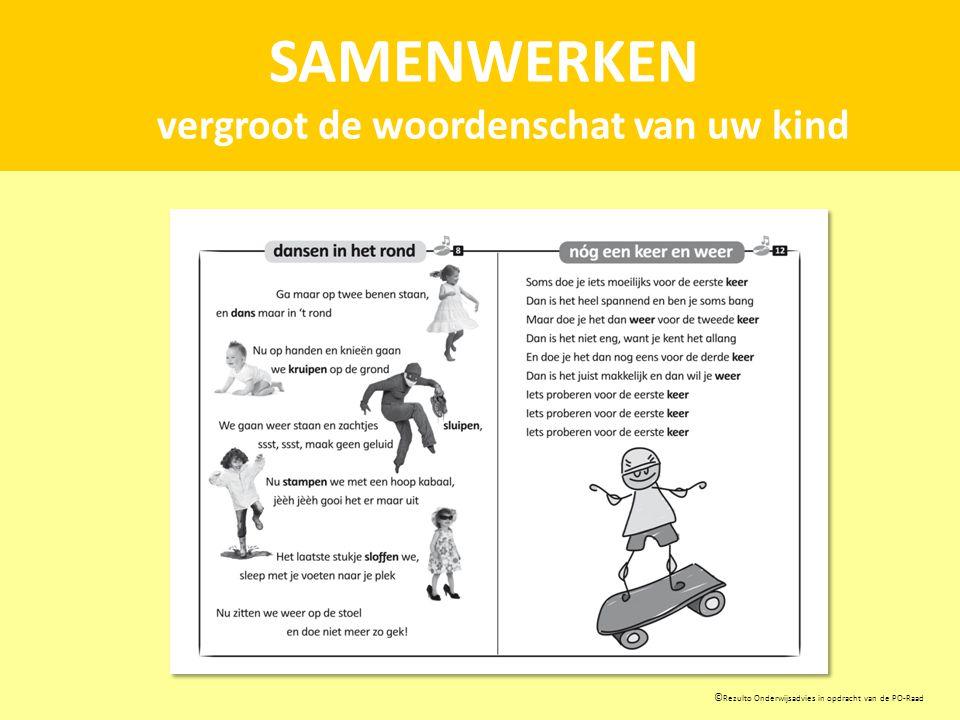 SAMENWERKEN vergroot de woordenschat van uw kind © Rezulto Onderwijsadvies in opdracht van de PO-Raad