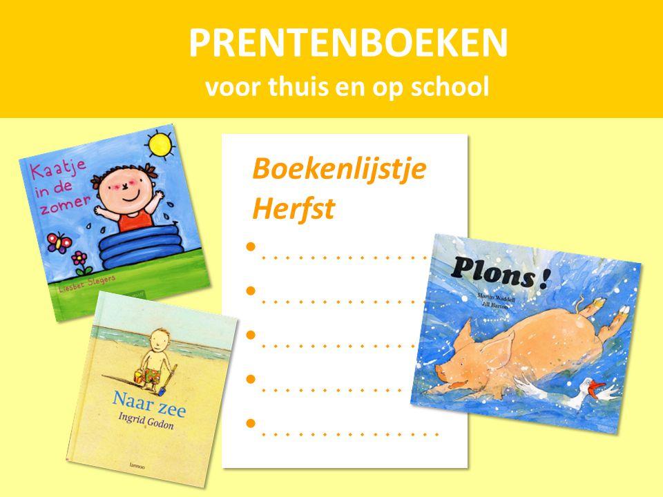 PRENTENBOEKEN voor thuis en op school Boekenlijstje Herfst ……………