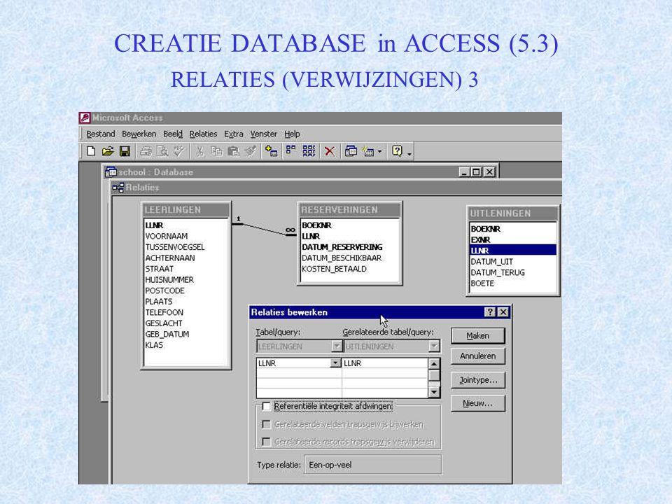 CREATIE DATABASE in ACCESS (5.3) RELATIES (VERWIJZINGEN) 3