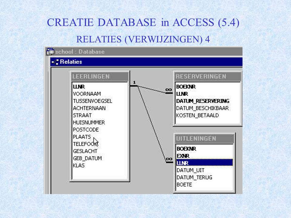 CREATIE DATABASE in ACCESS (5.4) RELATIES (VERWIJZINGEN) 4