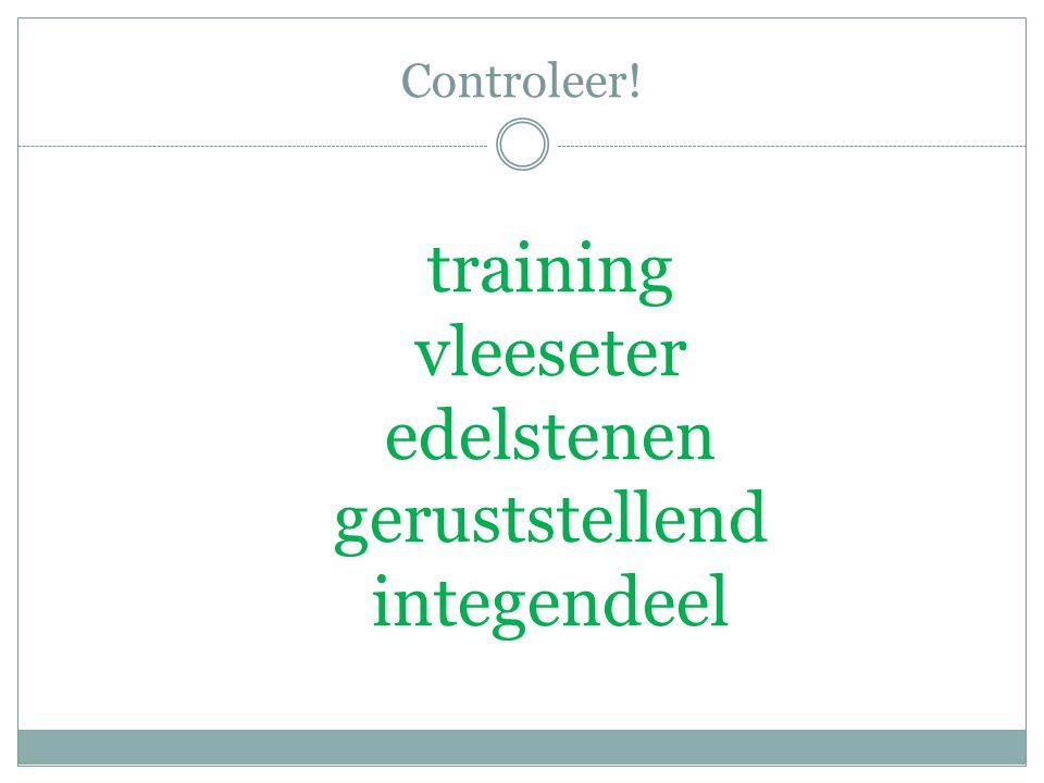 Controleer! training vleeseter edelstenen geruststellend integendeel