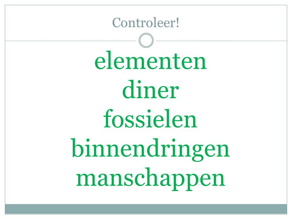 Controleer! elementen diner fossielen binnendringen manschappen