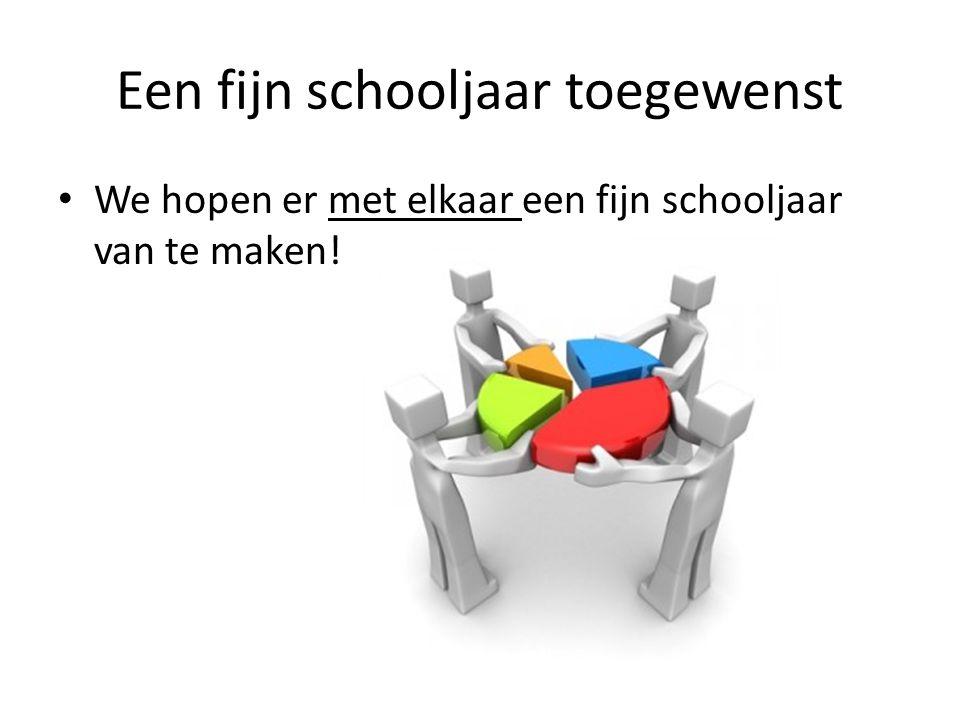 Een fijn schooljaar toegewenst We hopen er met elkaar een fijn schooljaar van te maken!