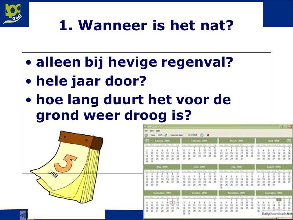 www.aoc-oost.nl 1. Wanneer is het nat. alleen bij hevige regenval.