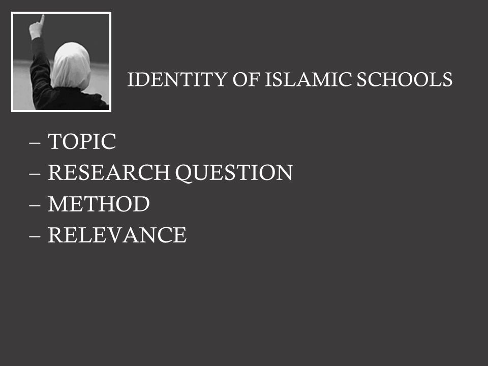 –TOPIC –RESEARCH QUESTION –METHOD –RELEVANCE