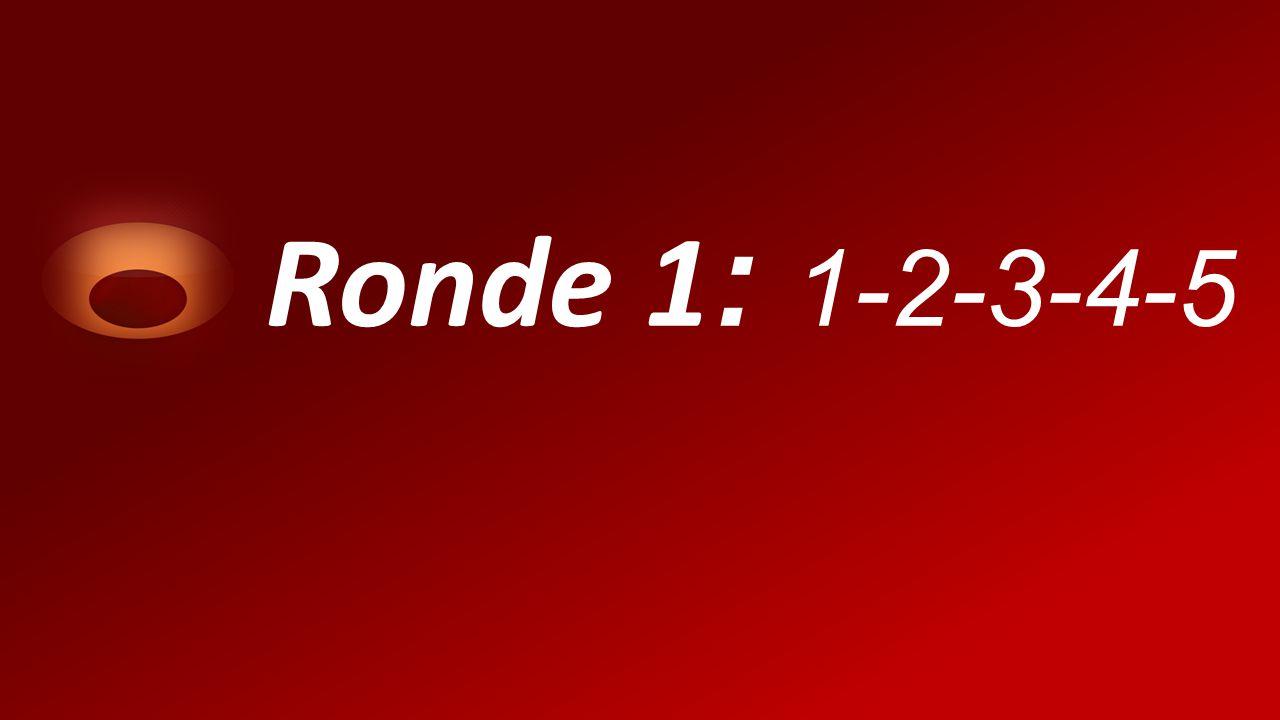 Ronde 1 : 1-2-3-4-5