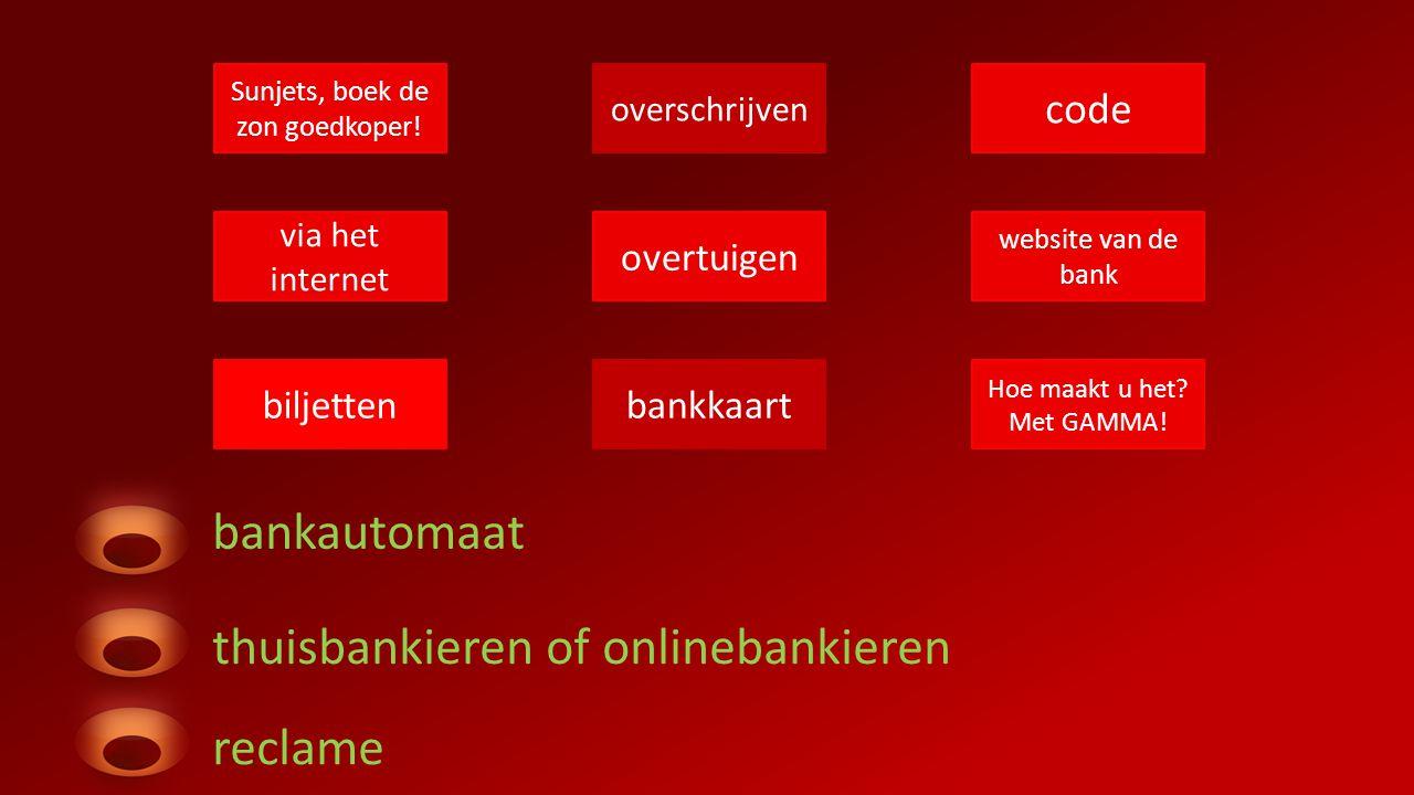 Sunjets, boek de zon goedkoper! overschrijven code via het internet overtuigen website van de bank biljettenbankkaart Hoe maakt u het? Met GAMMA! bank