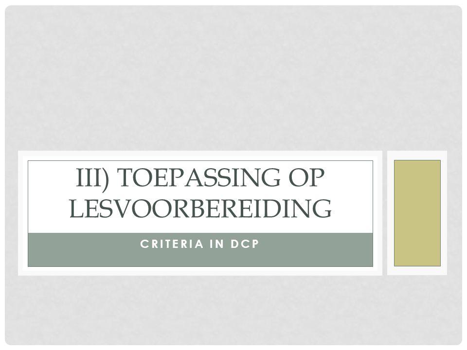 CRITERIA IN DCP III) TOEPASSING OP LESVOORBEREIDING