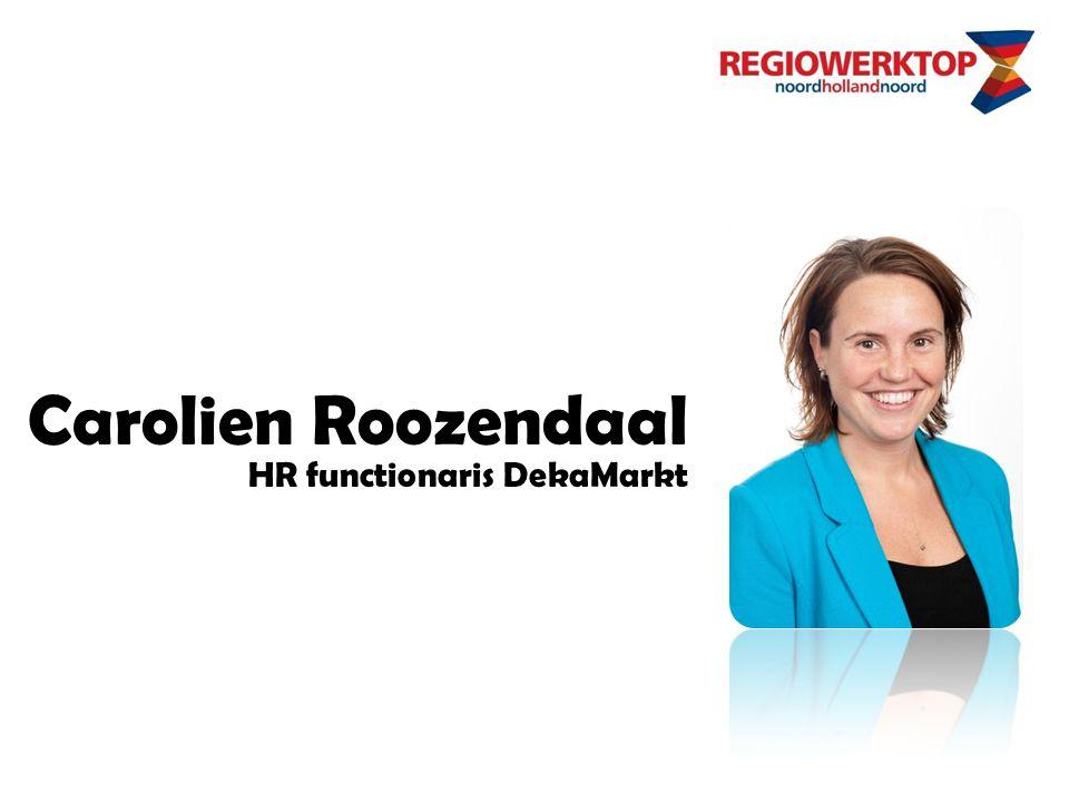 Carolien Roozendaal HR functionaris DekaMarkt