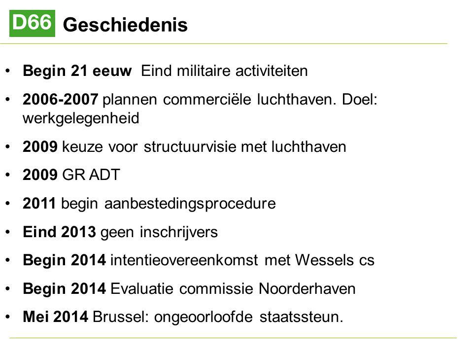 Geschiedenis Begin 21 eeuw Eind militaire activiteiten 2006-2007 plannen commerciële luchthaven.