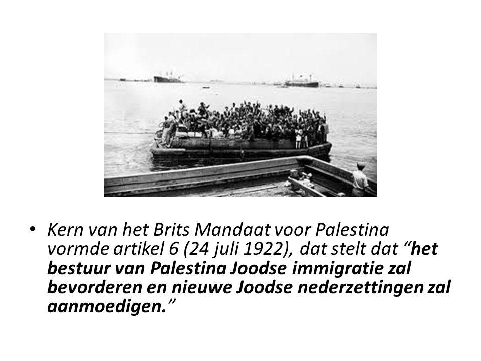 """Kern van het Brits Mandaat voor Palestina vormde artikel 6 (24 juli 1922), dat stelt dat """"het bestuur van Palestina Joodse immigratie zal bevorderen e"""