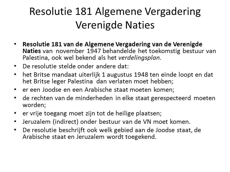 Resolutie 181 Algemene Vergadering Verenigde Naties Resolutie 181 van de Algemene Vergadering van de Verenigde Naties van november 1947 behandelde het
