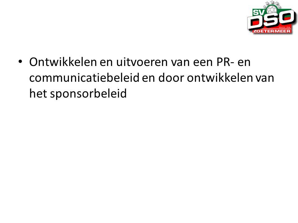 Ontwikkelen en uitvoeren van een PR- en communicatiebeleid en door ontwikkelen van het sponsorbeleid
