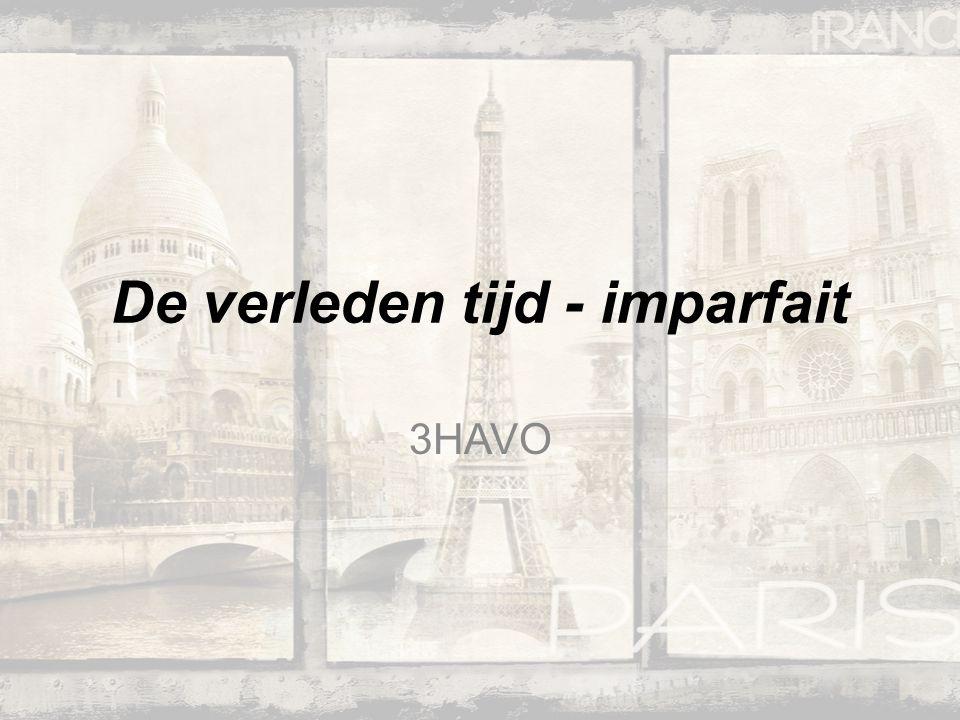 De verleden tijd - imparfait 3HAVO