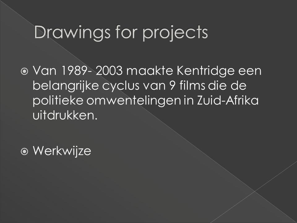  Van 1989- 2003 maakte Kentridge een belangrijke cyclus van 9 films die de politieke omwentelingen in Zuid-Afrika uitdrukken.