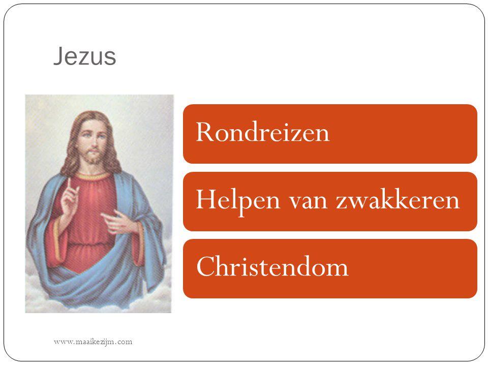 Jezus www.maaikezijm.com RondreizenHelpen van zwakkerenChristendom