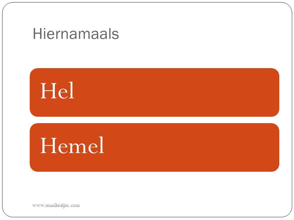 Hiernamaals www.maaikezijm.com HelHemel