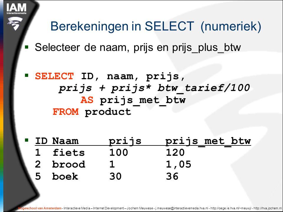 Hogeschool van Amsterdam - Interactieve Media – Internet Development – Jochem Meuwese - j.meuwese@interactievemedia.hva.nl - http://oege.ie.hva.nl/~meuwj/ - http://hva.jochem.nl SELECT DISTINCT  SELECT DISTINCT categorie FROM product =  SELECT categorie FROM product GROUP BY categorie  categorie vervoer voedsel boek