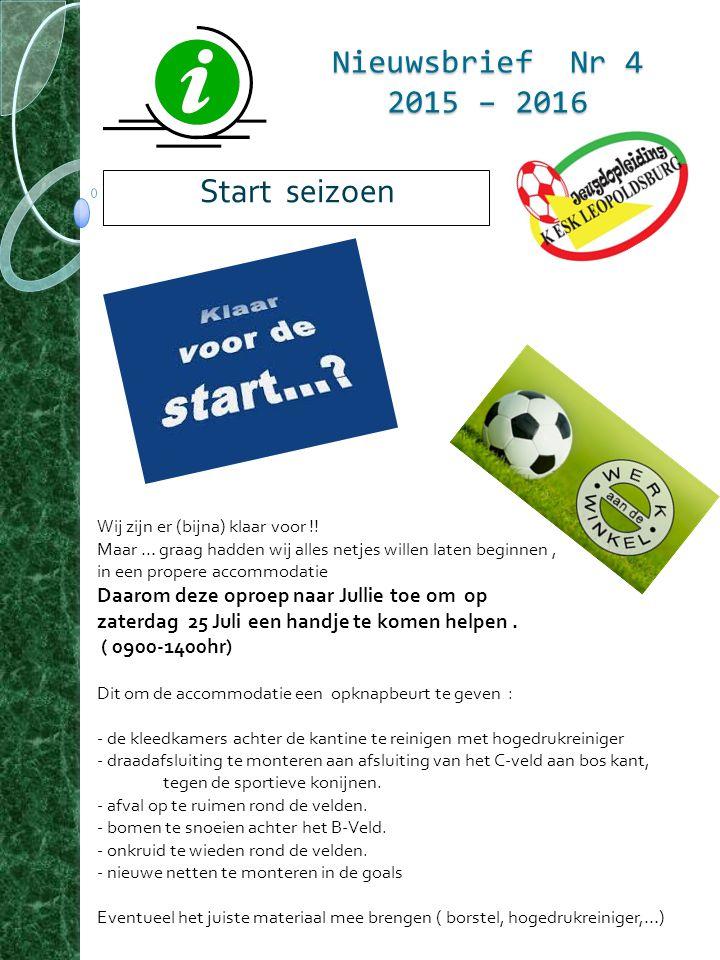 Nieuwsbrief Nr 4 2015 – 2016 Start seizoen Wij zijn er (bijna) klaar voor !.