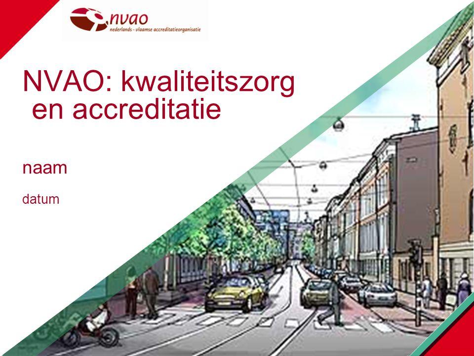datum naam NVAO: kwaliteitszorg en accreditatie