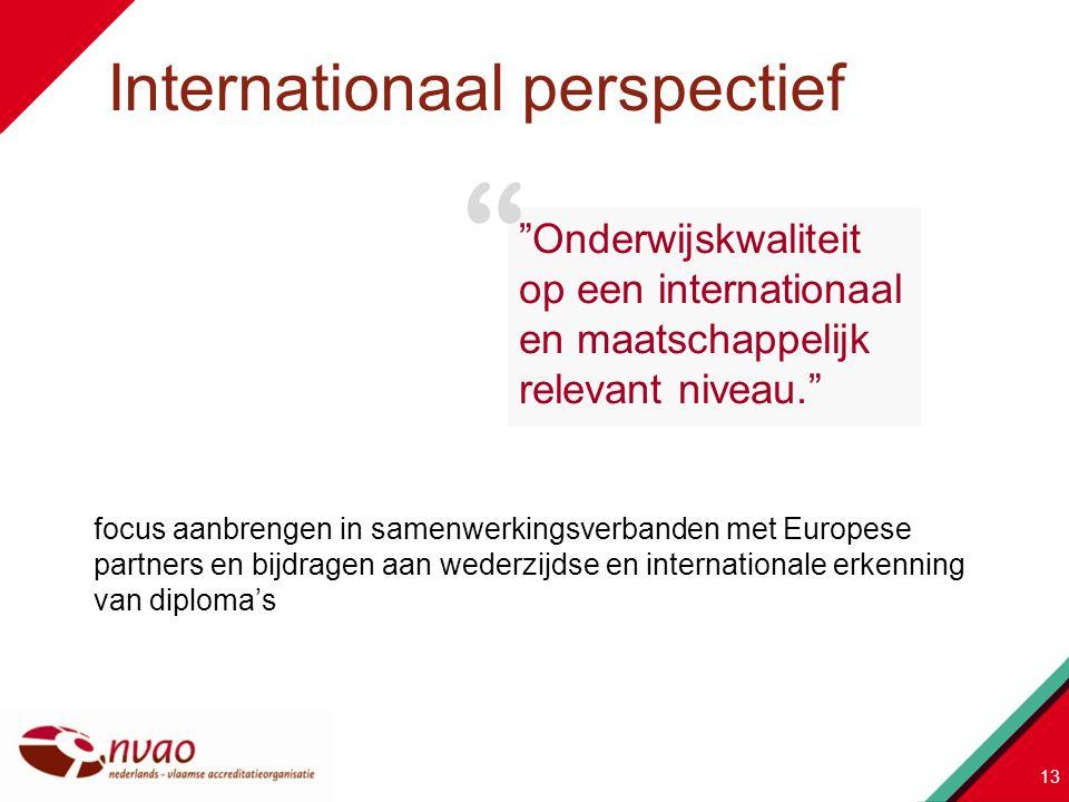 """focus aanbrengen in samenwerkingsverbanden met Europese partners en bijdragen aan wederzijdse en internationale erkenning van diploma's """"Onderwijskwal"""