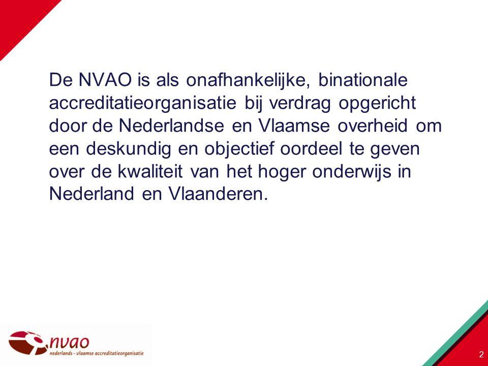 De NVAO is als onafhankelijke, binationale accreditatieorganisatie bij verdrag opgericht door de Nederlandse en Vlaamse overheid om een deskundig en o