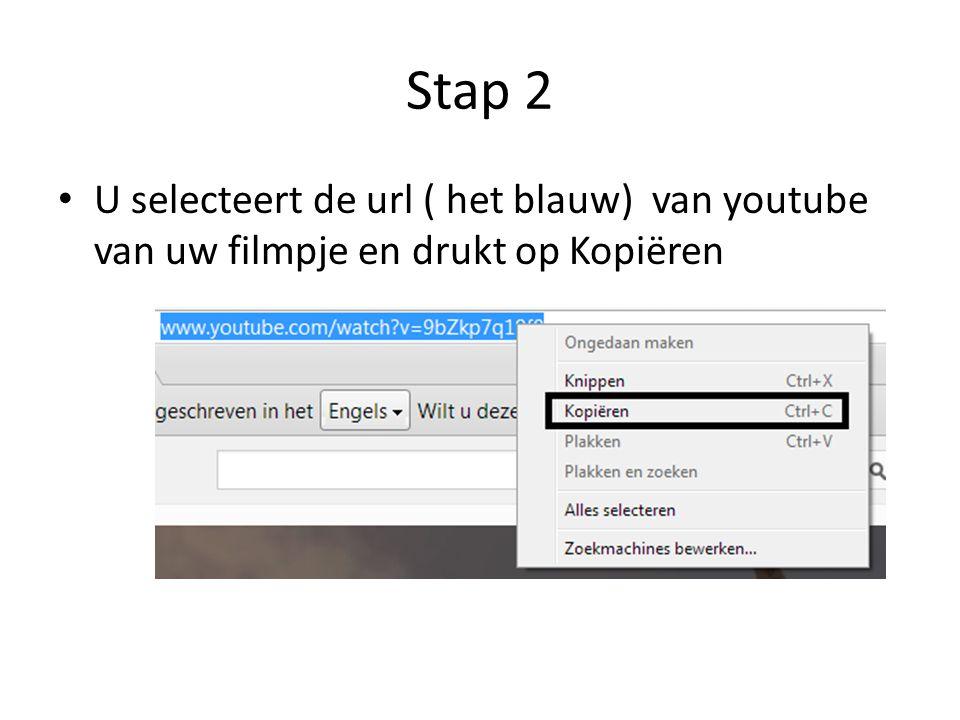 Stap 2 U selecteert de url ( het blauw) van youtube van uw filmpje en drukt op Kopiëren