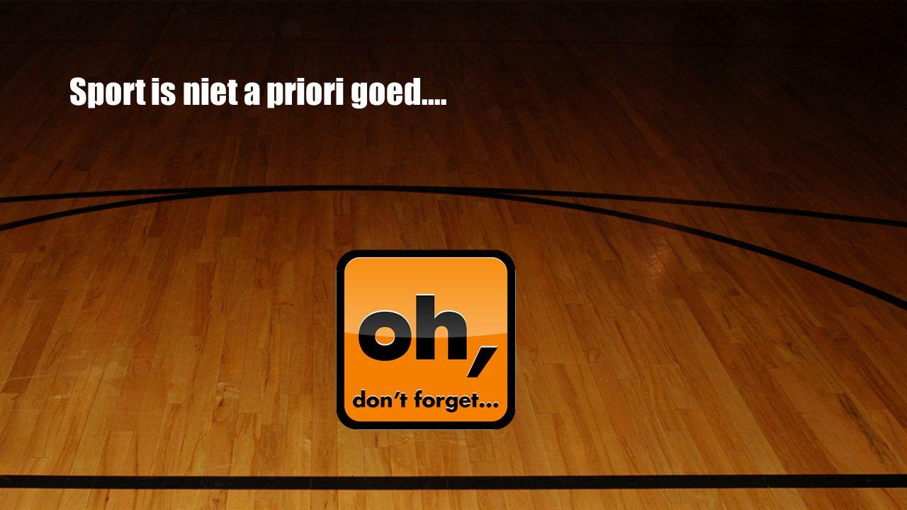 Sport is niet a priori goed....