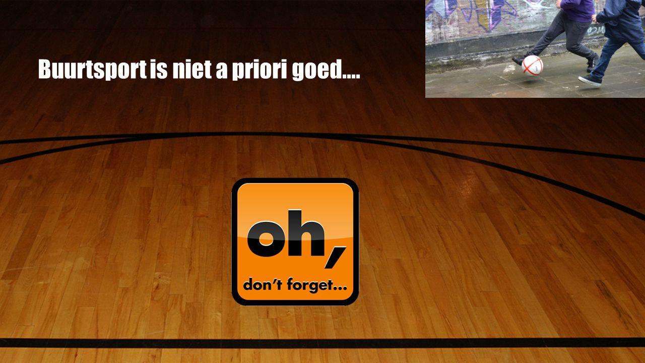 Buurtsport is niet a priori goed....