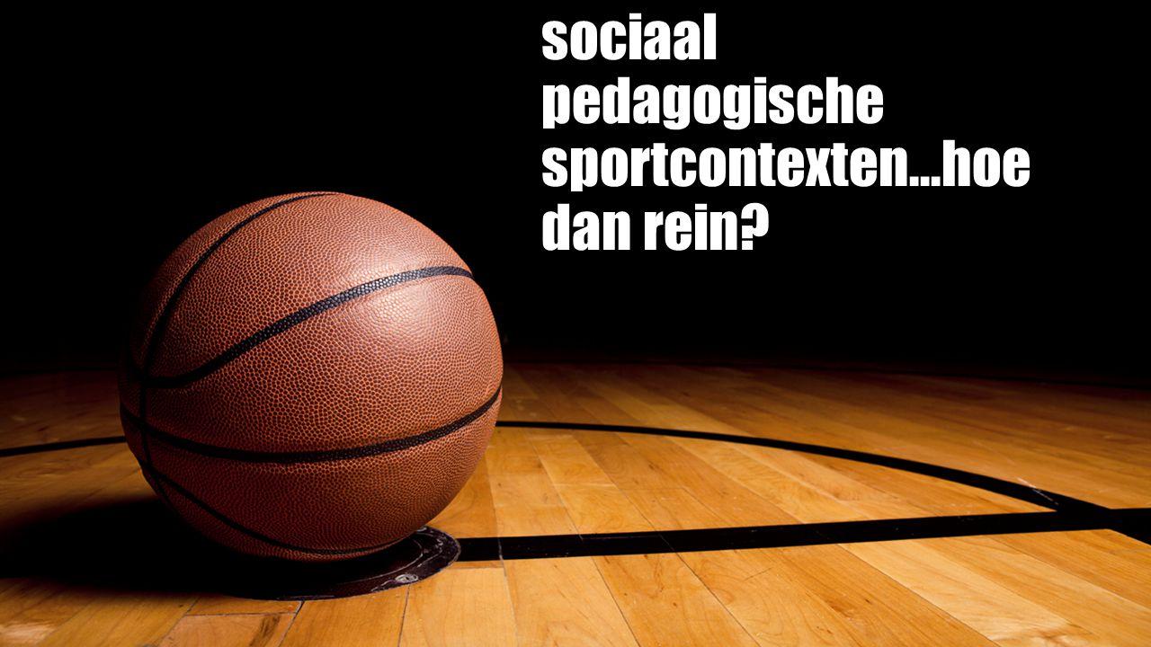 sociaal pedagogische sportcontexten...hoe dan rein