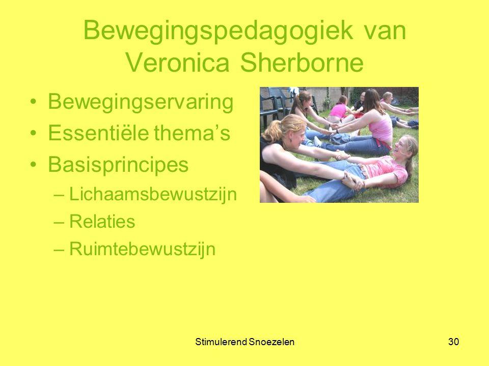 Stimulerend Snoezelen30 Bewegingspedagogiek van Veronica Sherborne Bewegingservaring Essentiële thema's Basisprincipes –Lichaamsbewustzijn –Relaties –