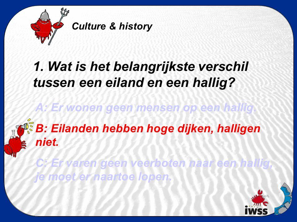 1. Wat is het belangrijkste verschil tussen een eiland en een hallig? A: Er wonen geen mensen op een hallig. B: Eilanden hebben hoge dijken, halligen