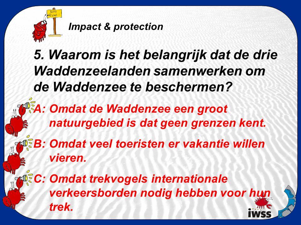 5. Waarom is het belangrijk dat de drie Waddenzeelanden samenwerken om de Waddenzee te beschermen? A: Omdat de Waddenzee een groot natuurgebied is dat