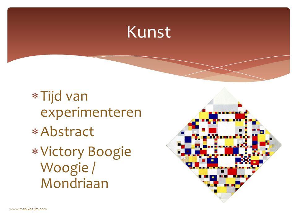  Tijd van experimenteren  Abstract  Victory Boogie Woogie / Mondriaan www.maaikezijm.com Kunst