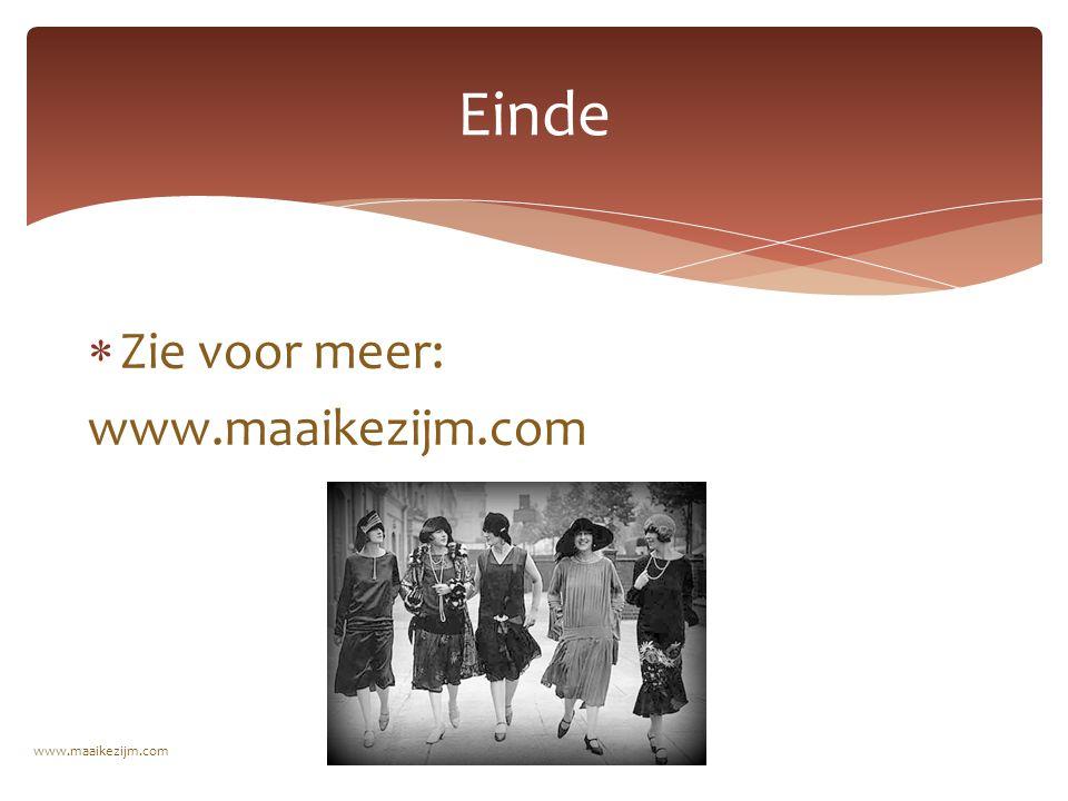 www.maaikezijm.com Einde  Zie voor meer: www.maaikezijm.com