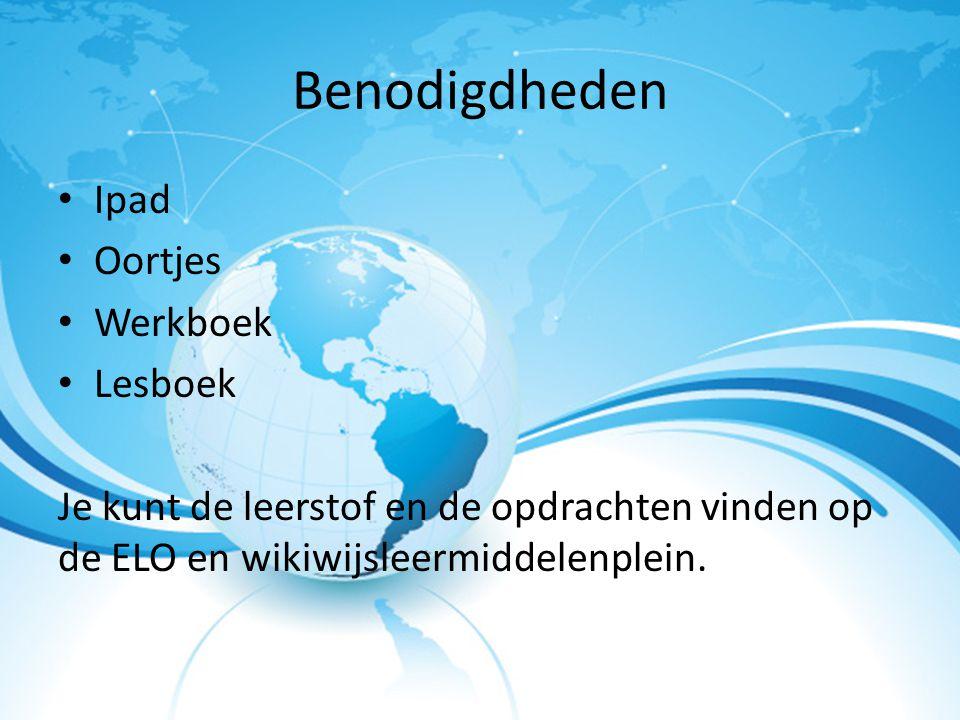Benodigdheden Ipad Oortjes Werkboek Lesboek Je kunt de leerstof en de opdrachten vinden op de ELO en wikiwijsleermiddelenplein.