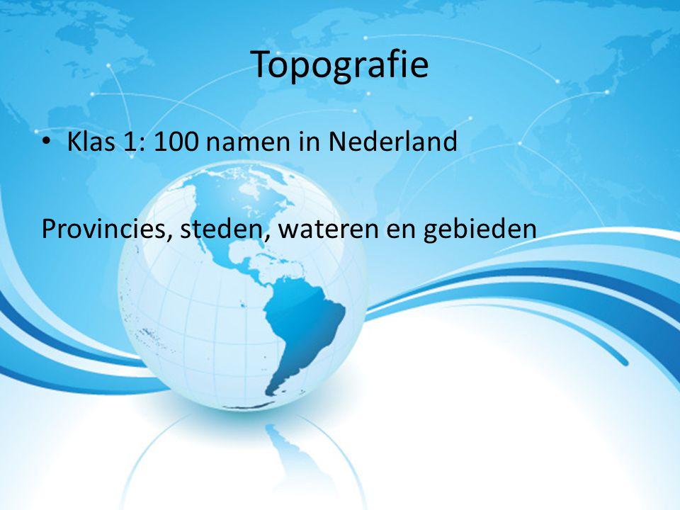 Topografie Klas 1: 100 namen in Nederland Provincies, steden, wateren en gebieden