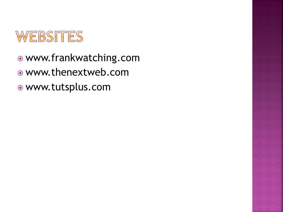  www.frankwatching.com  www.thenextweb.com  www.tutsplus.com