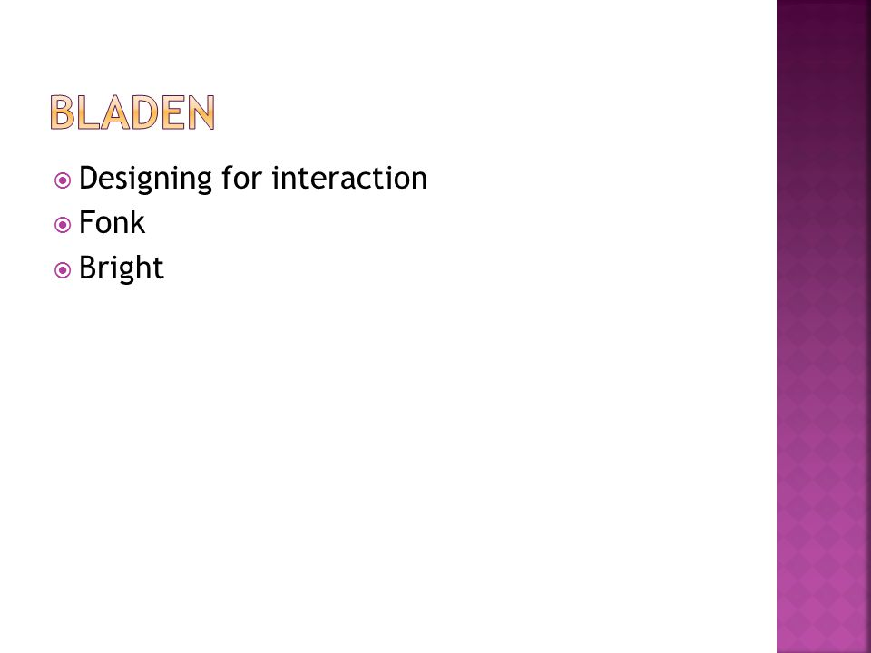 Designing for interaction  Fonk  Bright