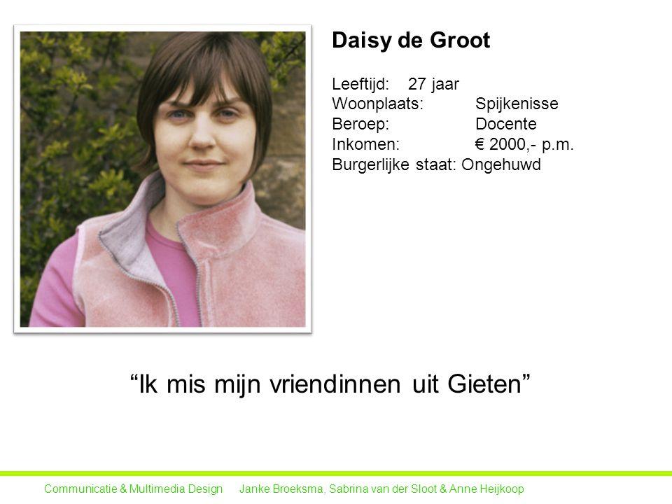 Communicatie & Multimedia Design Janke Broeksma, Sabrina van der Sloot & Anne Heijkoop