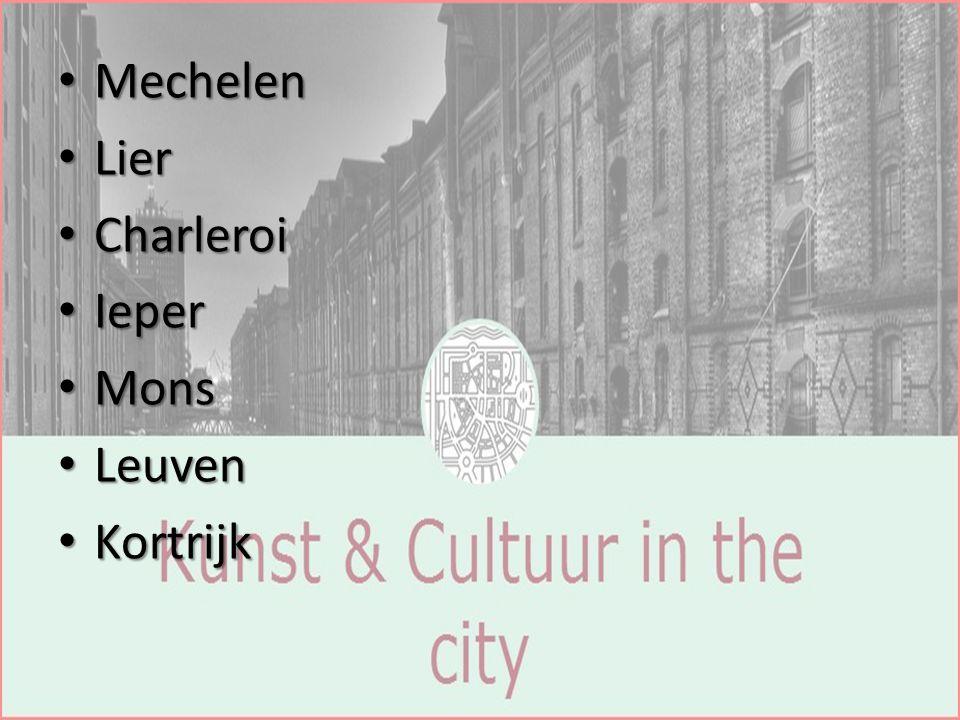 Mechelen Mechelen Lier Lier Charleroi Charleroi Ieper Ieper Mons Mons Leuven Leuven Kortrijk Kortrijk
