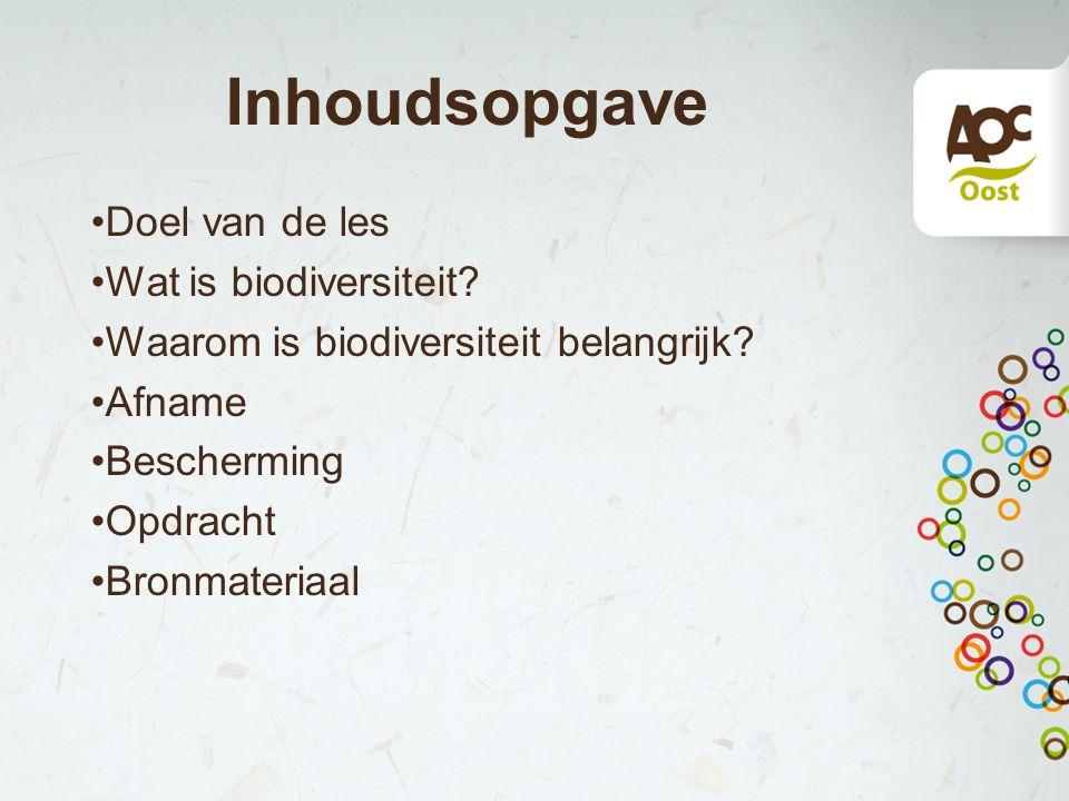 Inhoudsopgave Doel van de les Wat is biodiversiteit.