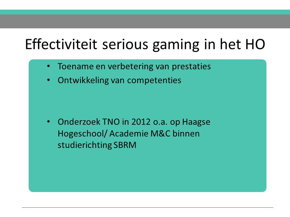 Effectiviteit serious gaming in het HO Toename en verbetering van prestaties Ontwikkeling van competenties Onderzoek TNO in 2012 o.a.