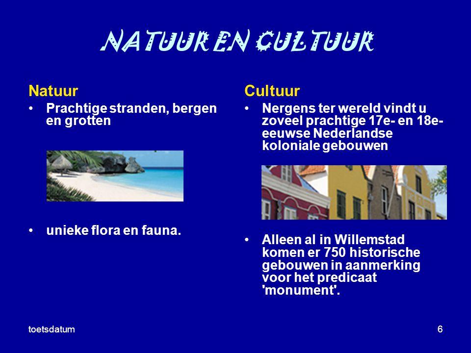 toetsdatum6 NATUUR EN CULTUUR Cultuur Nergens ter wereld vindt u zoveel prachtige 17e- en 18e- eeuwse Nederlandse koloniale gebouwen Alleen al in Will