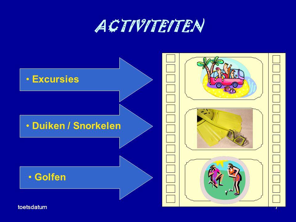 toetsdatum7 ACTIVITEITEN Excursies Duiken / Snorkelen Golfen