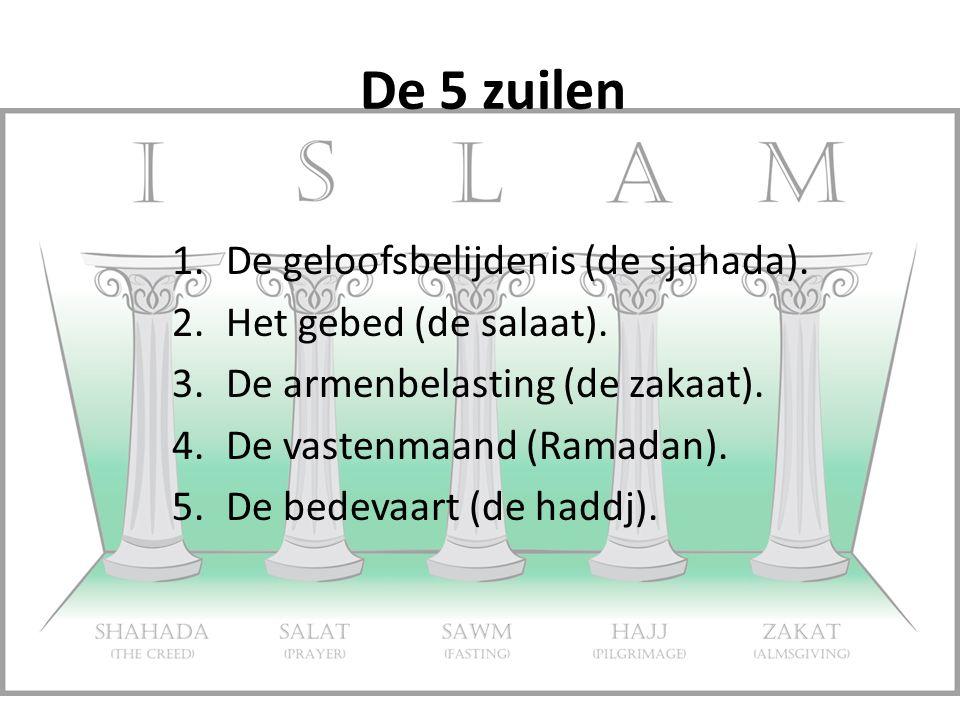1.De geloofsbelijdenis (de sjahada). 2.Het gebed (de salaat). 3.De armenbelasting (de zakaat). 4.De vastenmaand (Ramadan). 5.De bedevaart (de haddj).