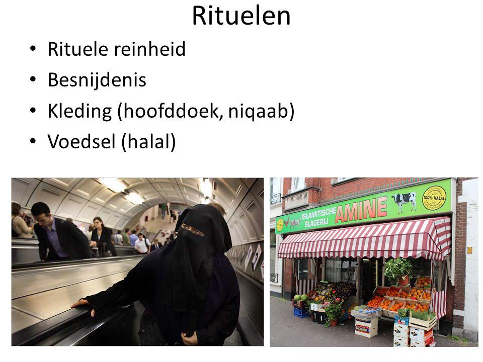 Rituelen Rituele reinheid Besnijdenis Kleding (hoofddoek, niqaab) Voedsel (halal)